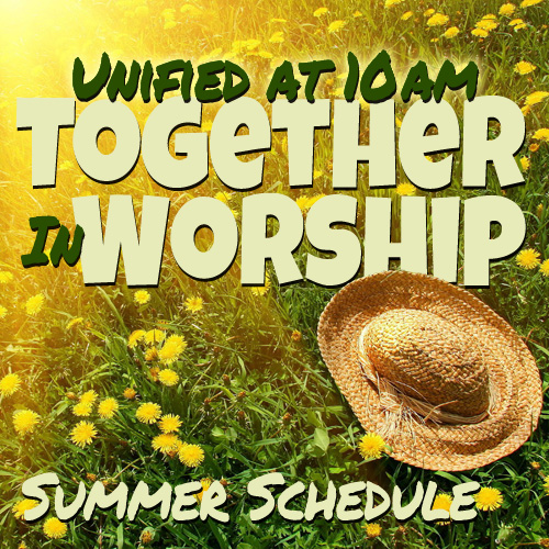Unified Together In Worship - Summer Schedule