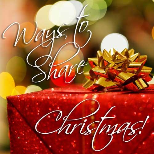 Ways to share Christmas!