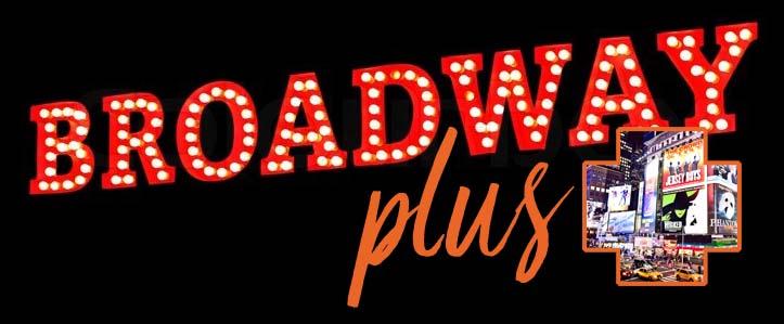 Broadway Plus