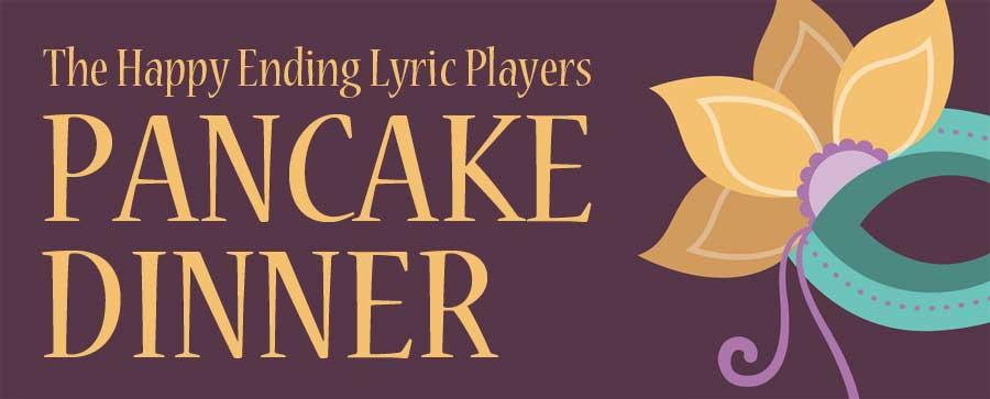 Happy Ending Lyric Players Pancake Dinner