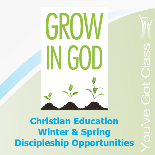 Christian Education Winter & Spring Discipleship Opportunities