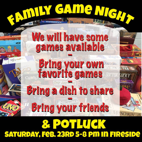 Family Game Night Feb. 23rd 5-8pm