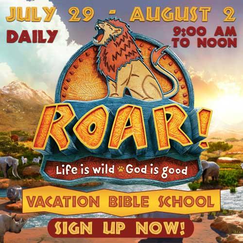 Roar Vacation Bible School 7/29-8/2
