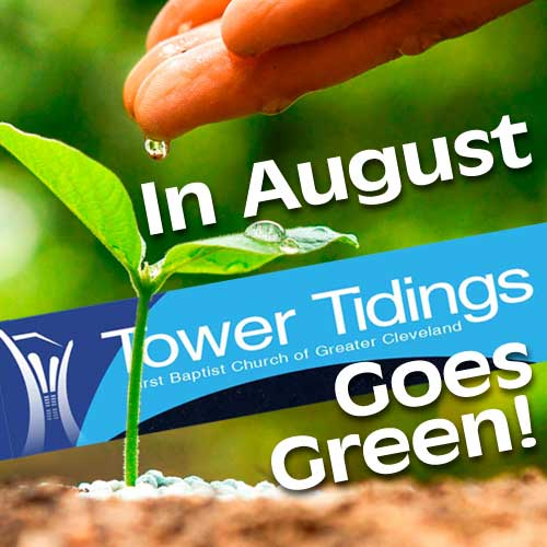 In August Tower Tidings Goes Green