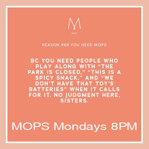 MOPS Mondays 8PM
