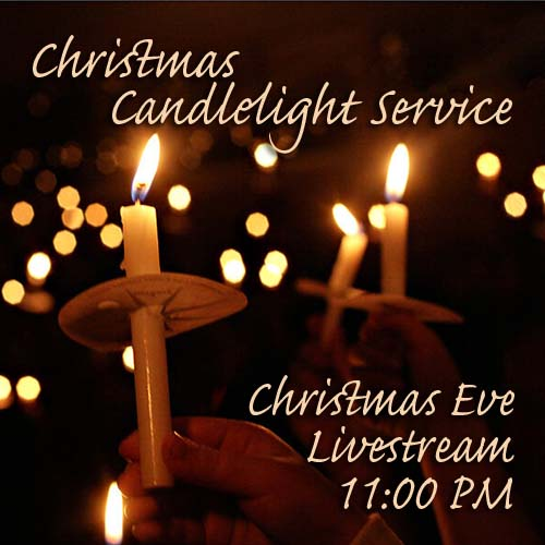 Christmas Candlelight Service 12/24 @ 11PM