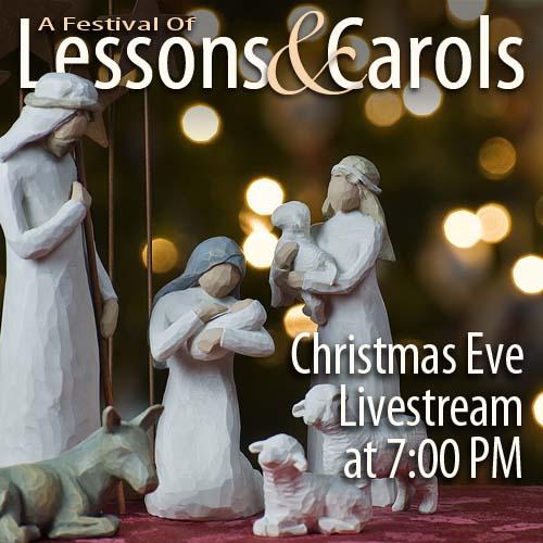 Lessons & Carols 12/24 @ 7PM